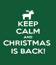 KEEP CALM AND CHRISTMAS  IS BACK! - Personalised Poster A4 size