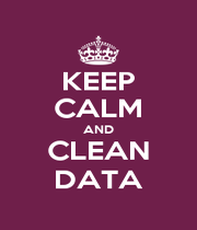 KEEP CALM AND CLEAN DATA - Personalised Poster A4 size