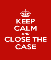 KEEP CALM AND CLOSE THE CASE - Personalised Poster A1 size