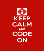 KEEP CALM AND CODE ON - Personalised Poster A1 size