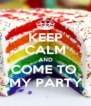 KEEP CALM AND COME TO  MY PARTY - Personalised Poster A1 size