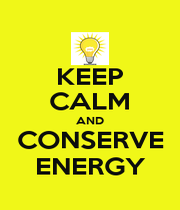 KEEP CALM AND CONSERVE ENERGY - Personalised Poster A1 size