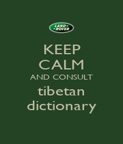 KEEP CALM AND CONSULT tibetan dictionary - Personalised Poster A1 size