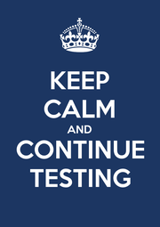 KEEP CALM AND CONTINUE TESTING - Personalised Poster A1 size