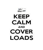 KEEP CALM AND COVER LOADS - Personalised Poster A4 size