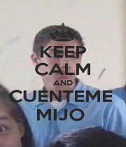 KEEP CALM AND CUENTEME  MIJO  - Personalised Poster A4 size