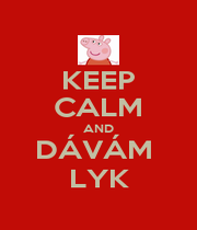 KEEP CALM AND DÁVÁM  LYK - Personalised Poster A1 size