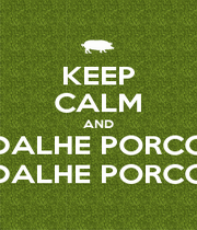 KEEP CALM AND DALHE PORCO DALHE PORCO - Personalised Poster A1 size