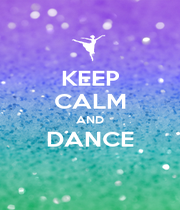 KEEP CALM AND DANCE  - Personalised Poster A1 size