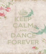 KEEP CALM AND DANCE FOREVER - Personalised Poster A4 size