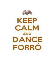 KEEP CALM AND DANCE FORRÓ - Personalised Poster A1 size