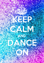 KEEP CALM AND DANCE ON - Personalised Poster A4 size