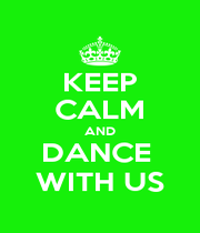 KEEP CALM AND DANCE  WITH US - Personalised Poster A1 size