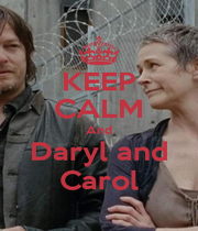 KEEP CALM And Daryl and Carol - Personalised Poster A4 size