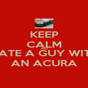 KEEP CALM AND DATE A GUY WITH AN ACURA - Personalised Poster A1 size