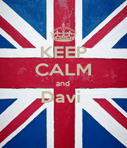 KEEP CALM and  Davi   - Personalised Poster A1 size
