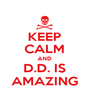 KEEP CALM AND D.D. IS AMAZING - Personalised Poster A1 size