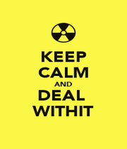KEEP CALM AND DEAL  WITHIT - Personalised Poster A4 size