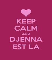 KEEP CALM AND DJENNA EST LA - Personalised Poster A4 size