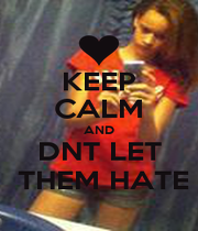 KEEP CALM AND DNT LET  THEM HATE - Personalised Poster A1 size