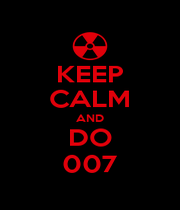 KEEP CALM AND DO 007 - Personalised Poster A4 size