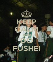 KEEP CALM AND DO FUSHEI - Personalised Poster A1 size