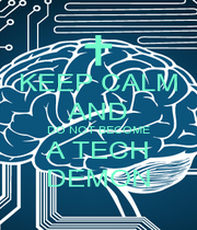 KEEP CALM AND DO NOT BECOME A TECH DEMON - Personalised Poster A1 size