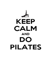 KEEP CALM AND DO PILATES - Personalised Poster A4 size