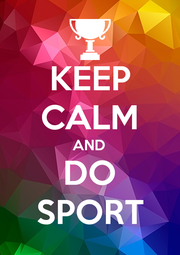 KEEP CALM AND DO SPORT - Personalised Poster A1 size