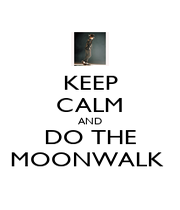 KEEP CALM AND DO THE MOONWALK  - Personalised Poster A1 size