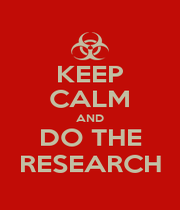 KEEP CALM AND DO THE RESEARCH - Personalised Poster A1 size