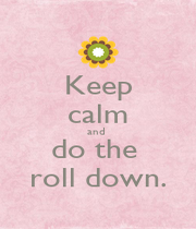Keep calm and  do the  roll down. - Personalised Poster A4 size
