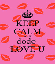 KEEP CALM AND dodo  LOVE U - Personalised Poster A1 size