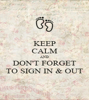 KEEP CALM AND DON'T FORGET TO SIGN IN & OUT - Personalised Poster A1 size