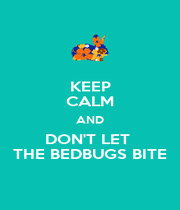 KEEP CALM AND DON'T LET  THE BEDBUGS BITE - Personalised Poster A4 size