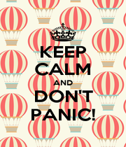 KEEP CALM AND DON'T PANIC! - Personalised Poster A1 size