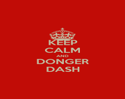 KEEP CALM AND DONGER DASH - Personalised Poster A4 size