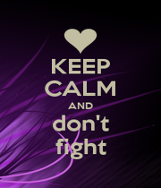 KEEP CALM AND don't fight - Personalised Poster A1 size