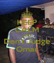 KEEP CALM AND Don't Judge Omar - Personalised Poster A4 size