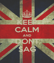KEEP CALM AND DONT SAG - Personalised Poster A1 size
