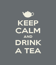 KEEP CALM AND DRINK A TEA - Personalised Poster A1 size