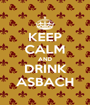 KEEP CALM AND DRINK ASBACH - Personalised Poster A4 size