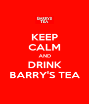 KEEP CALM AND DRINK BARRY'S TEA - Personalised Poster A4 size