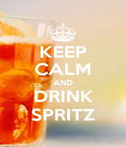 KEEP CALM AND DRINK SPRITZ - Personalised Poster A1 size