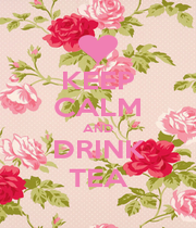 KEEP CALM AND DRINK TEA - Personalised Poster A4 size