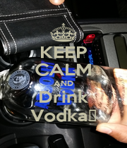 KEEP CALM AND Drink Vodka🍸 - Personalised Poster A4 size