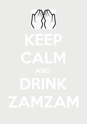 KEEP CALM AND DRINK ZAMZAM - Personalised Poster A1 size