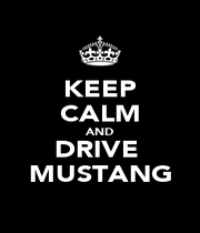 KEEP CALM AND DRIVE  MUSTANG - Personalised Poster A4 size