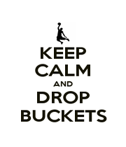 KEEP CALM AND DROP BUCKETS - Personalised Poster A1 size