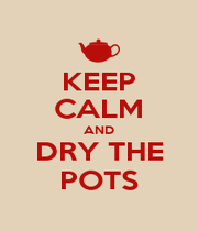 KEEP CALM AND DRY THE POTS - Personalised Poster A4 size